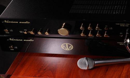 Navison Audio NTM-102 và NPA-800T – Karaoke với mạch khuếch đại đèn điện tử
