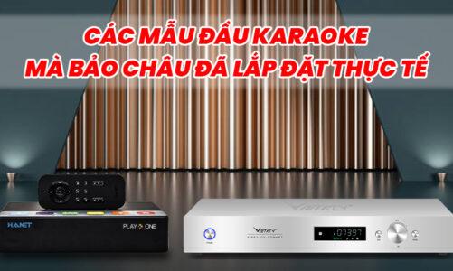 Tuyển chọn các mẫu Đầu karaoke mà Bảo Châu đã lắp đặt
