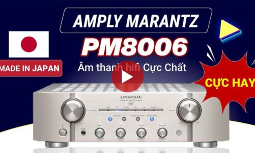 Amply Marantz PM8006 xuất xứ Nhật Bản – Amply nghe nhạc hifi cực hay