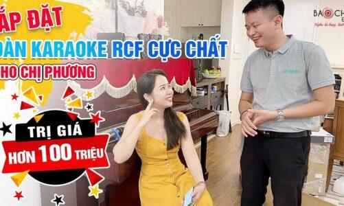 Theo chân Hữu Duy đi Lắp đặt dàn karaoke RCF cao cấp đến từ ITALY cho chị Phương tại Hà Nội