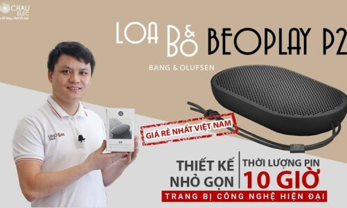 Loa B&O BeoPlay P2 – Loa Bluetooth Nhỏ Lợi Hại – Pin 10 giờ