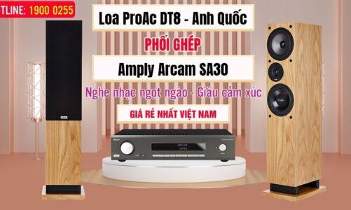 Loa ProAc DT8 Ghép Amply Arcam SA30 – Tuyệt Đỉnh Âm Thanh Tự Nhiên Đến Từ Vương Quốc Anh