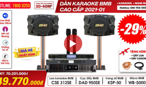 Dàn karaoke đồng bộ BMB cao cấp, Các model mới nhất 2021, Công nghệ mới, Hiện đại Âm thanh Cực Hay