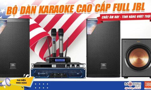 Dàn karaoke full JBL đến từ USA – Toàn thiết bị Hot nhất cháy hàng liên tục chỉ có tại Bảo Châu Elec