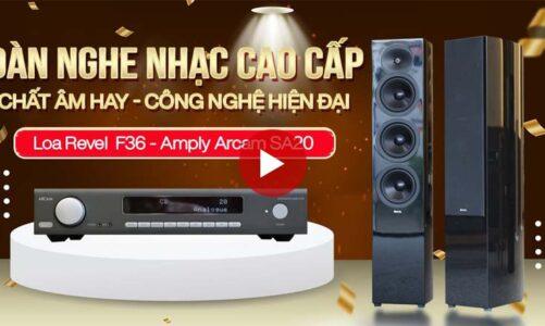 Loa Revel The Concerta 2 F36 & Amply Arcam SA20: Dàn nghe nhac Hifi cao cấp 2021 Âm thanh tuyệt vời