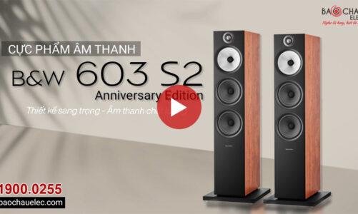 Đánh giá Loa B&W 603 S2 Anniversary Edition thương hiệu đến từ Anh Quốc, Giá Rẻ Nhất Việt Nam