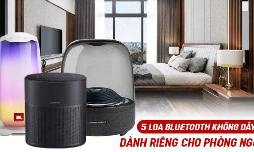 5 Loa bluetooth không dây cực hay dành riêng cho phòng ngủ