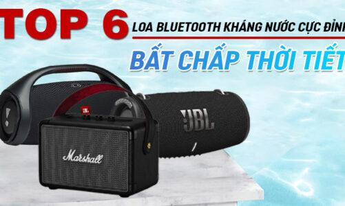 Top 6 Loa bluetooth kháng nước cực đỉnh, bất chấp thời tiết